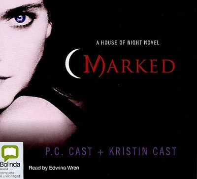 Marked - Cast, P C, and Cast, Kristin, and Edwina, Wren (Read by)