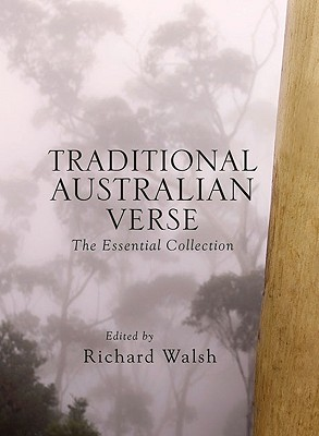 Traditional Australian Verse: The Essential Collection - Walsh, Richard (Editor)