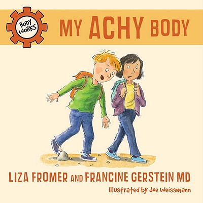My Achy Body - Fromer, Liza, and Gerstein, Francine
