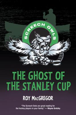 The Ghost of the Stanley Cup - MacGregor, Roy