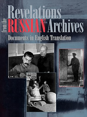 Revelations from the Russian Archives: Documents in English Translation - Koenker, Diane P, and Library of Congress