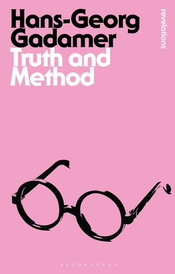 Truth and Method - Gadamer, Hans-Georg