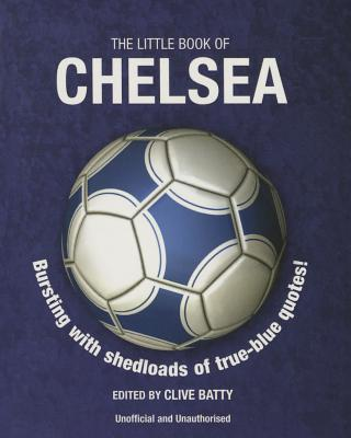 The Little Book of Chelsea - Batty, Clive