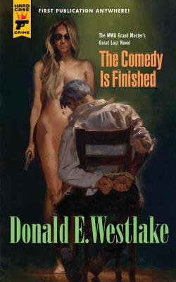 The Comedy is Finished - Westlake, Donald E.