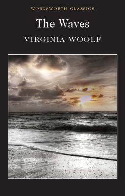 The Waves - Woolf, Virginia, and Parsons, Deborah (Introduction and notes by), and Carabine, Keith, Dr. (Series edited by)