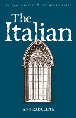 The Italian - Radcliffe, Ann, and Davies, David Stuart (Series edited by), and White, Kathryn (Introduction by)