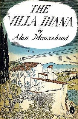 The Villa Diana: Travels Through Post-war Italy - Moorehead, Alan