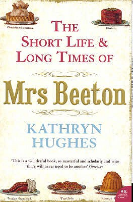 The Short Life and Long Times of Mrs Beeton - Hughes, Kathryn