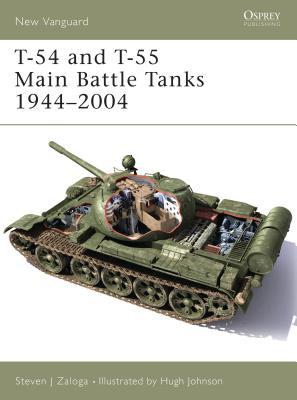 T-54 and T-55 Main Battle Tanks 1944-2004 - Zaloga, Steven J, M.A.