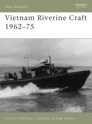 Vietnam Riverine Craft 1962-75 - Rottman, Gordon L
