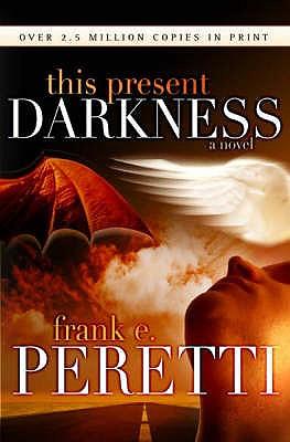 This Present Darkness - Peretti, Frank
