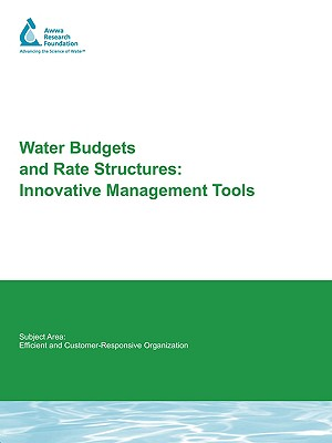 Water Budgets and Rate Structures: Innovative Management Tools - Mayer, Peter (Prepared for publication by), and Deoreo, William (Prepared for publication by), and Chesnutt, Thomas (Prepared...