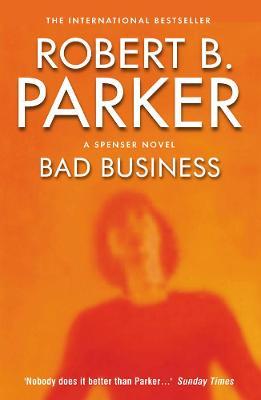 Bad Business - Parker, Robert B.