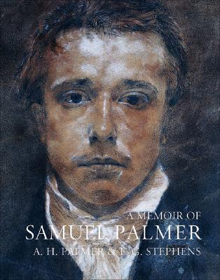 A Memoir of Samuel Palmer - Palmer, A H, and Stephen, F G, and Vaughan, William (Introduction by)