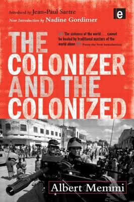 The Colonizer and the Colonized - Memmi, Albert, and Sartre, Jean-Paul (Introduction by), and Gordimer, Nadine (Introduction by)