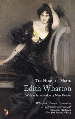 The House of Mirth - Wharton, Edith, and Bawden, Nina (Introduction by)