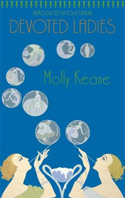Devoted Ladies - Keane, Molly, and Devlin, Polly (Introduction by)