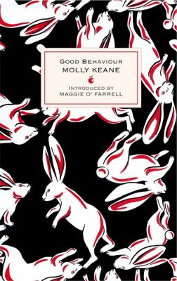 Good Behaviour - Keane, Molly, and O'Farrell, Maggie (Introduction by), and Coonan, Donna (Editor)