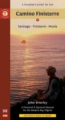 A Pilgrim's Guide to the Camino Finisterre: Santiago, Finisterre, Muxia - Brierley, John