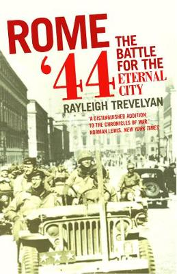 Rome '44: The Battle for the Eternal City - Trevelyan, Raleigh