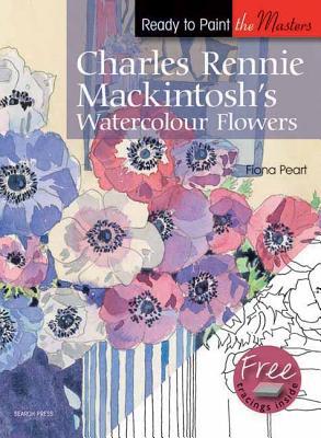 Charles Rennie Mackintosh's Watercolour Flowers - Peart, Fiona