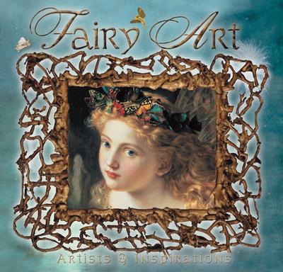 Fairy Art: Artists and Inspirations - Zaczek, Iain