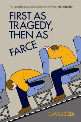 First as Tragedy, Then as Farce - Zizek, Slavoj