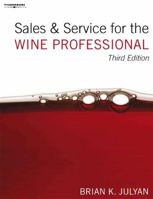 Sales and Service for the Wine Professional - Julyan, Brian K