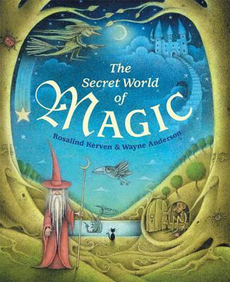 The Secret World of Magic - Kerven, Rosalind