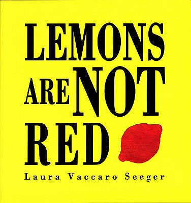 Lemons are Not Red - Seeger, Laura Vaccaro