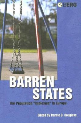 "Barren States: The Population ""Implosion"" in Europe - Douglass, Carrie B (Editor)"