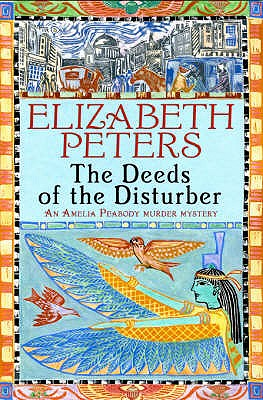 The Deeds of the Disturber - Peters, Elizabeth