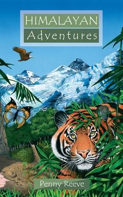 Himalayan Adventures - Reeve, Penny