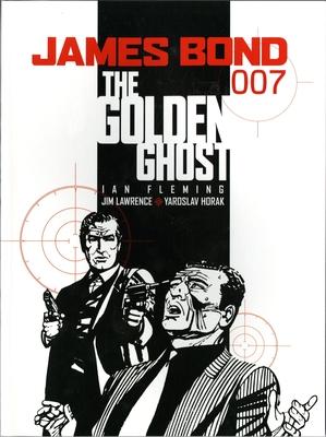 James Bond: Golden Ghost - Lawrence, Jim, and Horak, Yaroslav