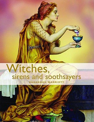 Witches, Sirens and Soothsayers - Marriott, Susannah