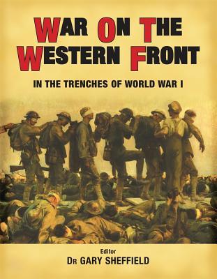War on the Western Front - Sheffield, Gary (Editor)