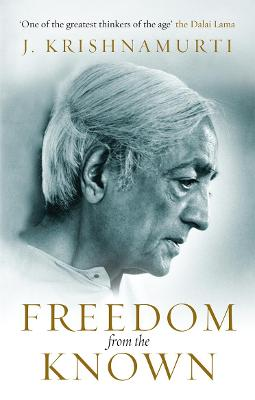 Freedom from the Known - Krishnamurti, J.