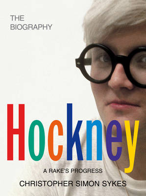 Hockney: The Biography - Sykes, Christopher Simon