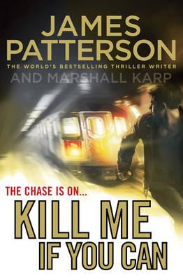Kill Me If You Can - Patterson, James