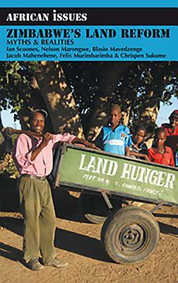 Zimbabwe's Land Reform: Myths & Realities - Scoones, Ian, and Marongwe, Nelson, and Mavedzenge, Blasio