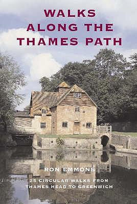 Walks Along the Thames Path - Emmons, Ron