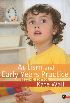 Autism and Early Years Practice - Wall, Kate, Dr.