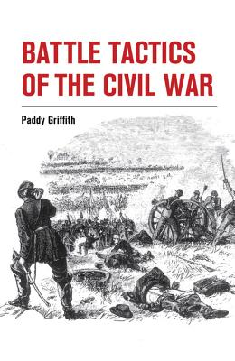 Battle Tactics of the Civil War - Griffith, Paddy