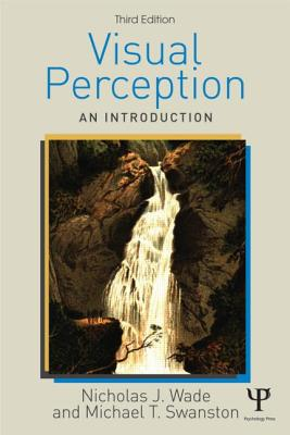 Visual Perception: An Introduction - Wade, Nicholas, and Swanston, Michael