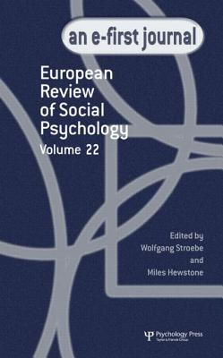 European Review of Social Psychology: Volume 22 - Stroebe, Wolfgang (Editor), and Hewstone, Miles, Dr. (Editor)