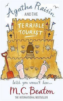 Agatha Raisin and the Terrible Tourist - Beaton, M. C.