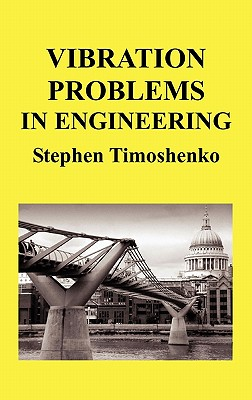 Vibration Problems in Engineering (Hb) - Timoshenko, Stephen