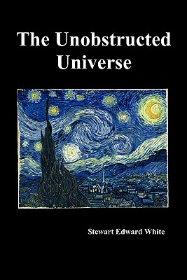 The Unobstructed Universe - White, Stewart