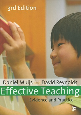 Effective Teaching: Evidence and Practice - Muijs, Daniel, Dr., and Reynolds, David