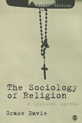 The Sociology of Religion: A Critical Agenda - Davie, Grace